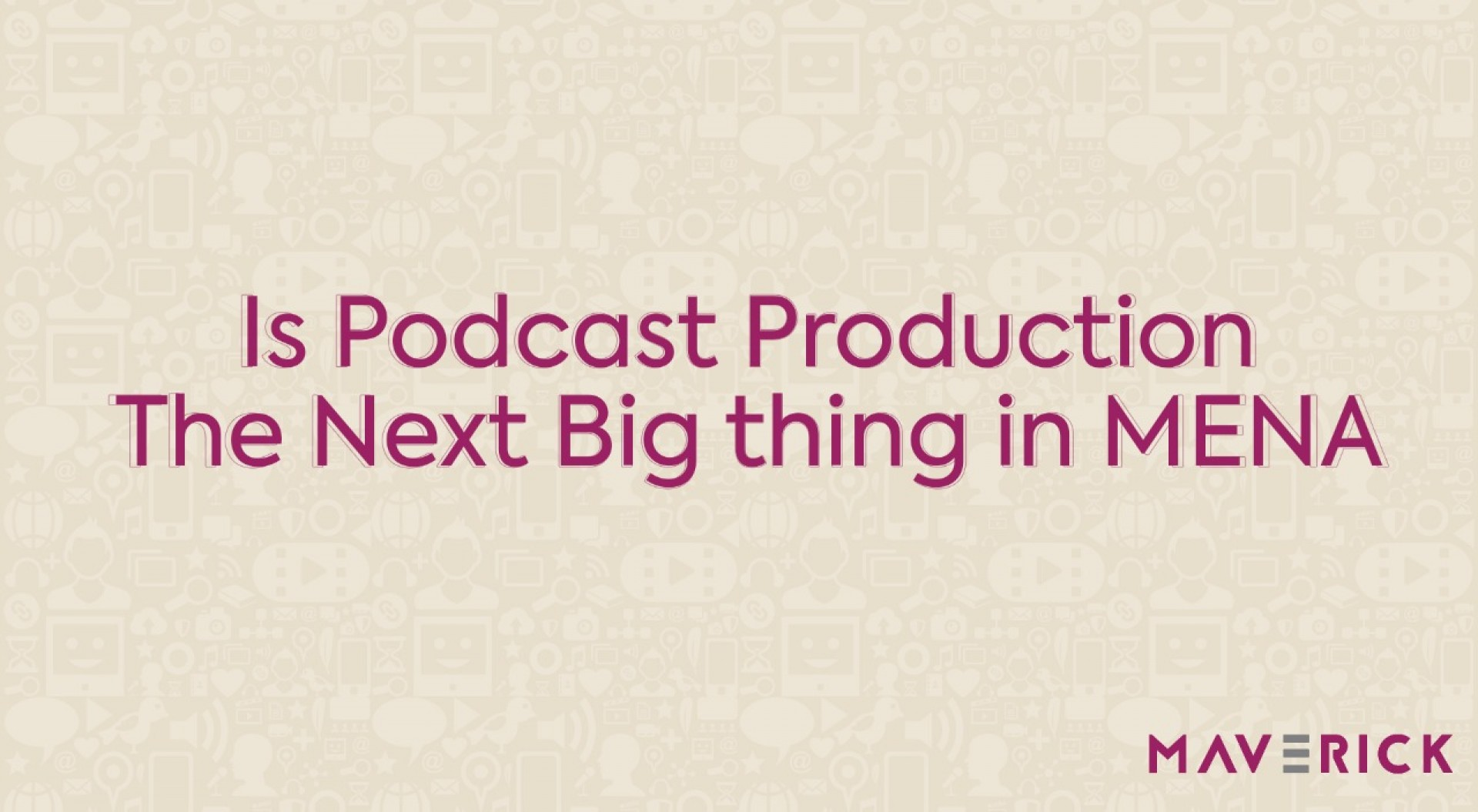 The Rise of Podcast Industry in MENA!